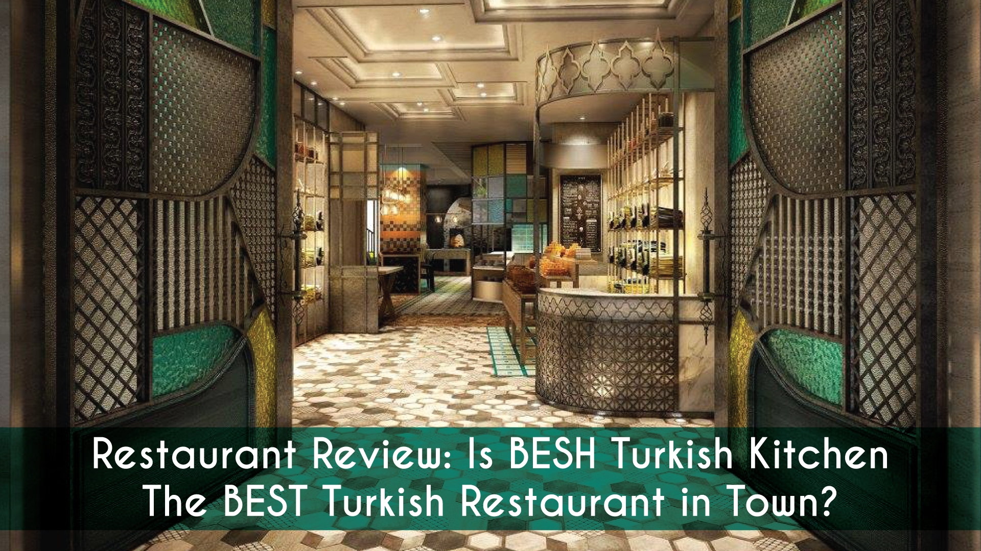 Restaurant Review Is Besh Turkish Kitchen The Best Turkish